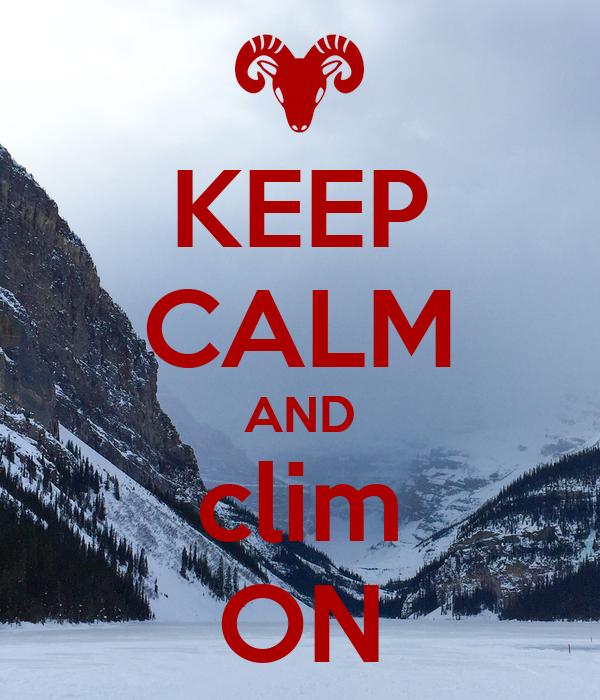 KEEP CALM AND clim ON