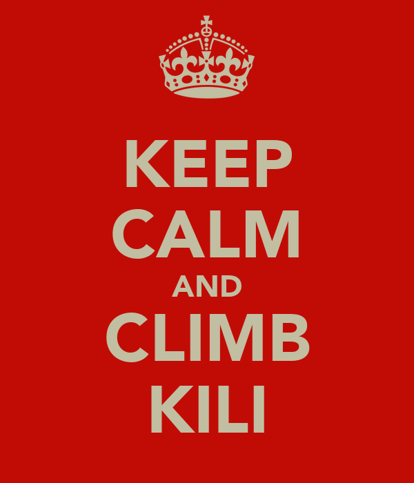 KEEP CALM AND CLIMB KILI