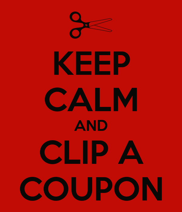 KEEP CALM AND CLIP A COUPON