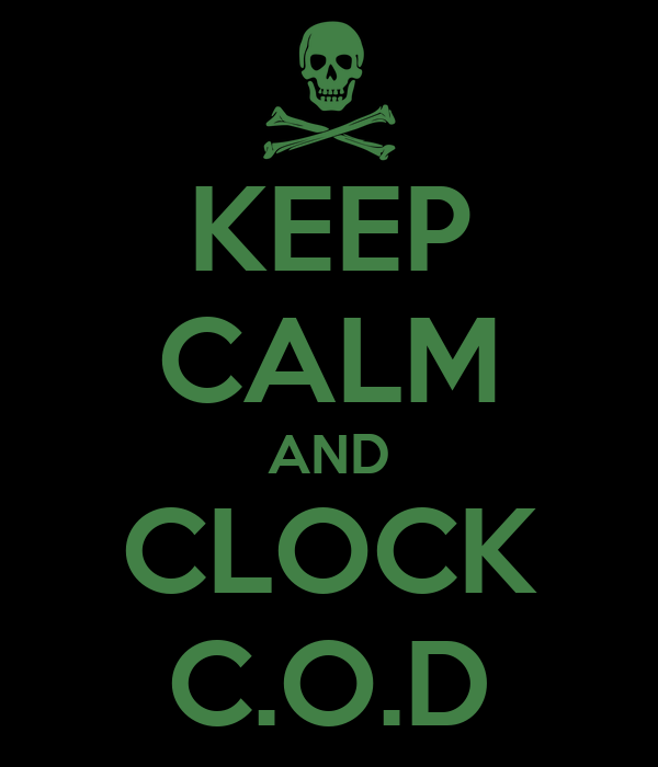 KEEP CALM AND CLOCK C.O.D