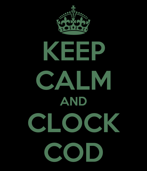 KEEP CALM AND CLOCK COD