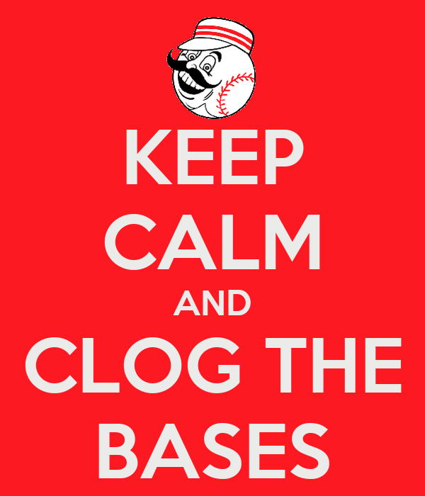 KEEP CALM AND CLOG THE BASES