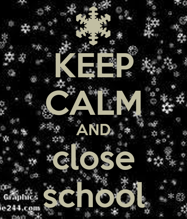 KEEP CALM AND close school