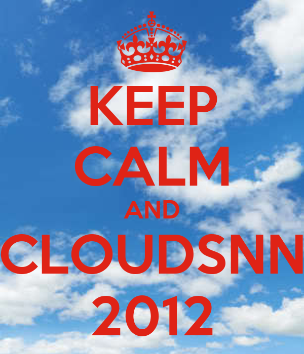 KEEP CALM AND CLOUDSNN 2012