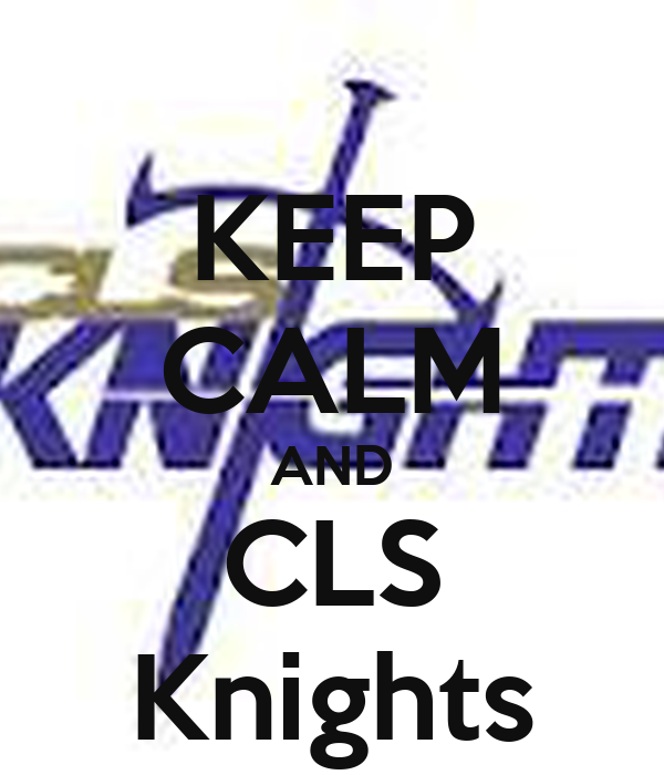 KEEP CALM AND CLS Knights