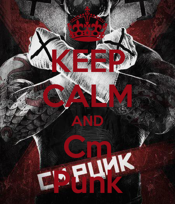 KEEP CALM AND Cm Punk