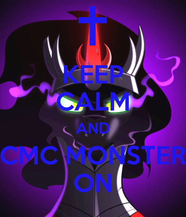 KEEP CALM AND CMC MONSTER ON