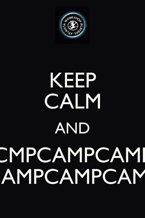 KEEP CALM AND CMPCAMPCAMP CAMPCAMPCAMP
