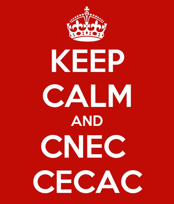 KEEP CALM AND CNEC  CECAC