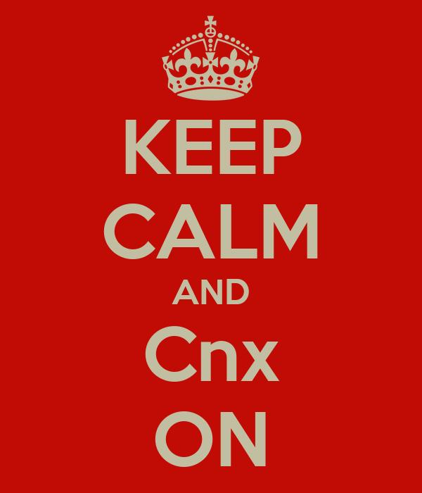 KEEP CALM AND Cnx ON