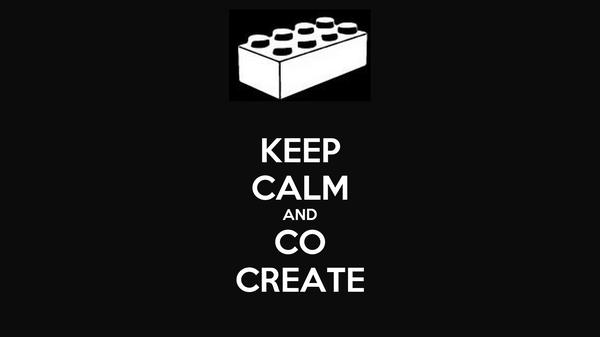 KEEP CALM AND CO CREATE