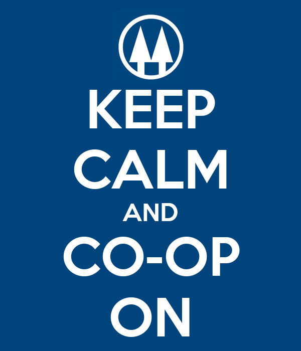 KEEP CALM AND CO-OP ON