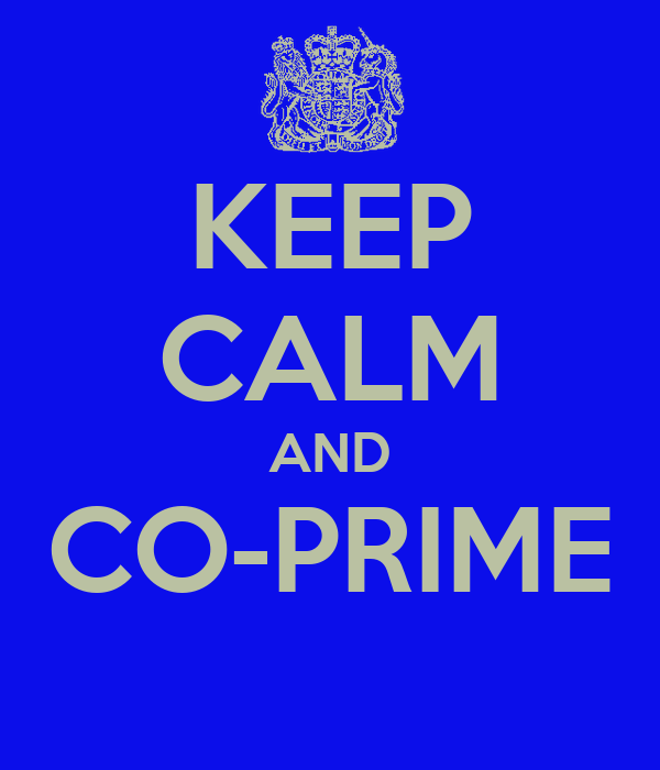 KEEP CALM AND CO-PRIME