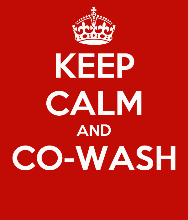KEEP CALM AND CO-WASH