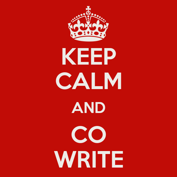 KEEP CALM AND CO WRITE
