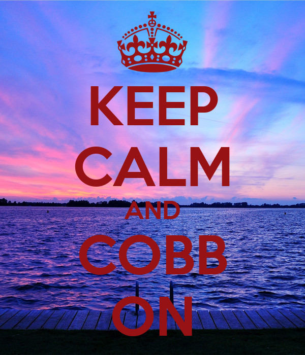KEEP CALM AND COBB ON