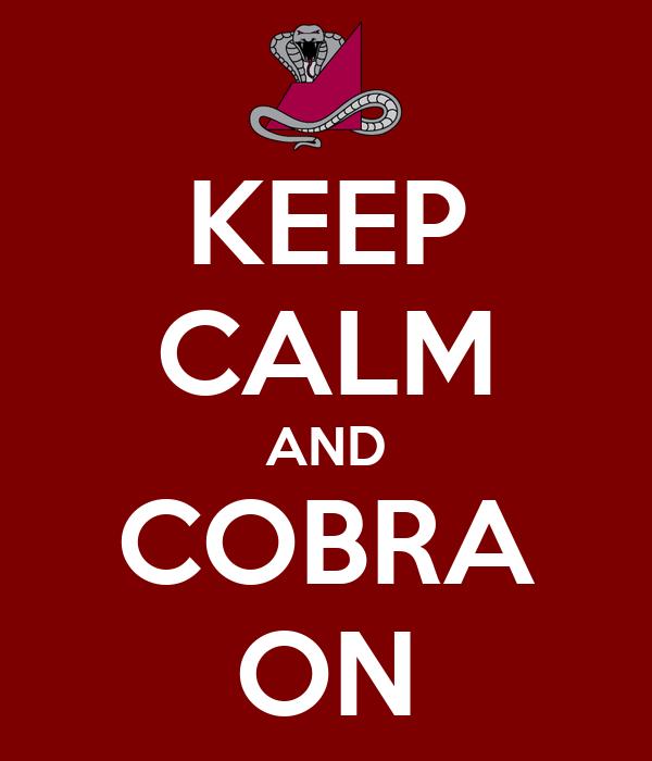 KEEP CALM AND COBRA ON