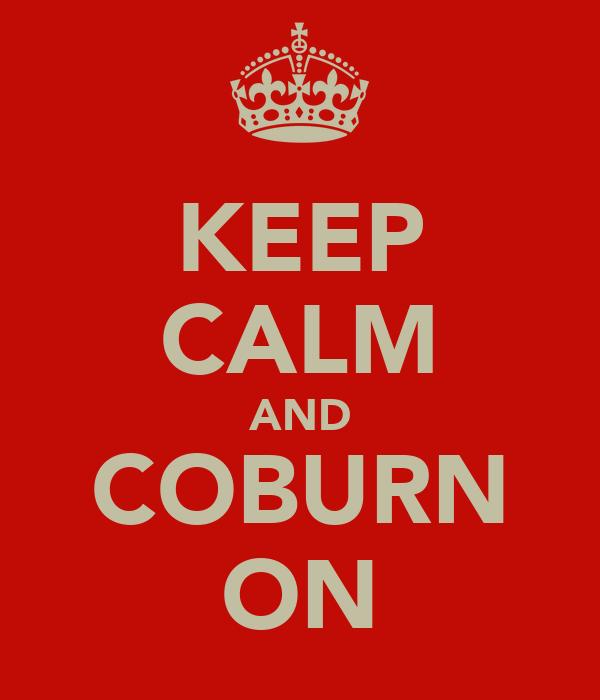 KEEP CALM AND COBURN ON