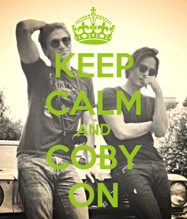 KEEP CALM AND COBY ON