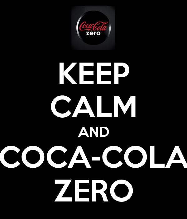 KEEP CALM AND COCA-COLA ZERO