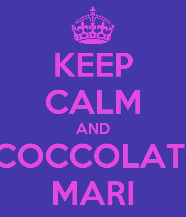 KEEP CALM AND COCCOLATI MARI
