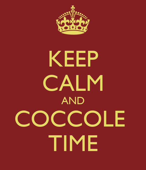KEEP CALM AND COCCOLE  TIME
