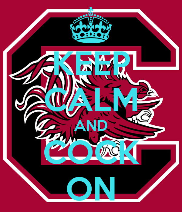 KEEP CALM AND COCK ON