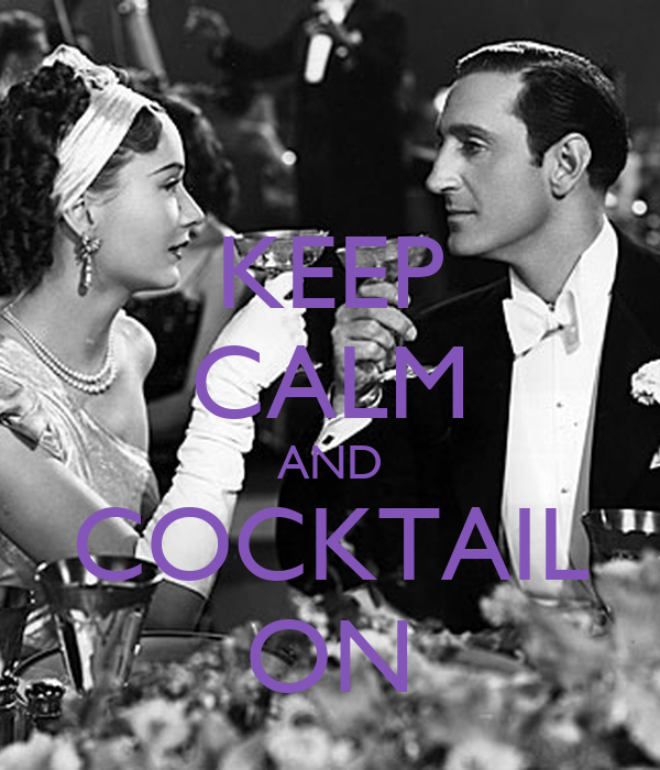 KEEP CALM AND COCKTAIL ON