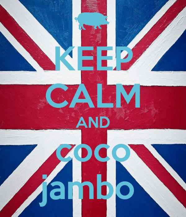 KEEP CALM AND coco jambo