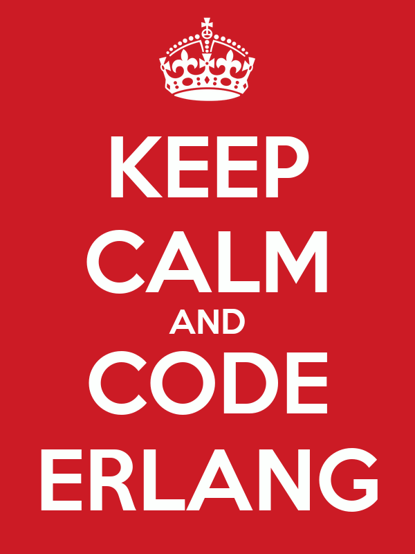 KEEP CALM AND CODE ERLANG