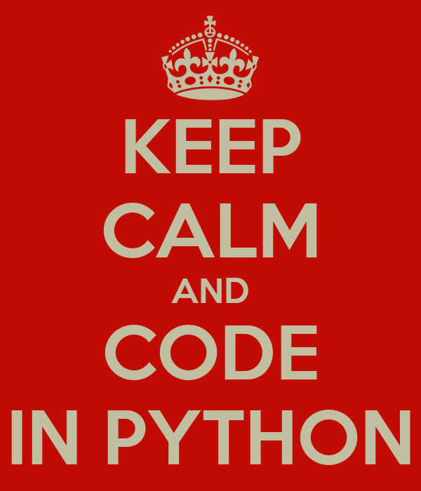 KEEP CALM AND CODE IN PYTHON