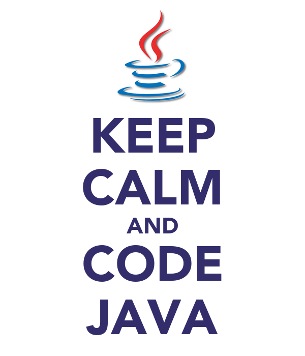 KEEP CALM AND CODE JAVA