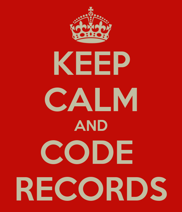 KEEP CALM AND CODE  RECORDS