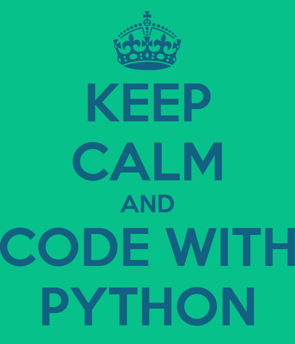 KEEP CALM AND CODE WITH PYTHON