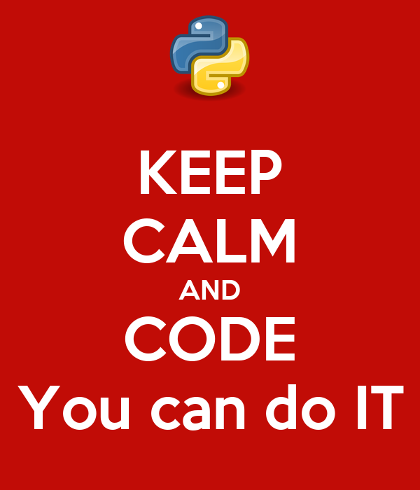 KEEP CALM AND CODE You can do IT