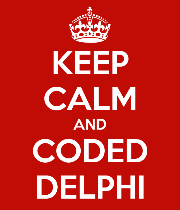 KEEP CALM AND CODED DELPHI