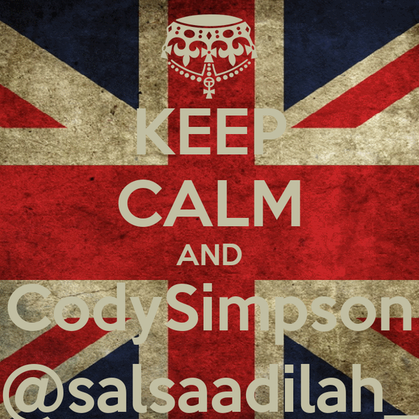 KEEP CALM AND CodySimpson @salsaadilah_