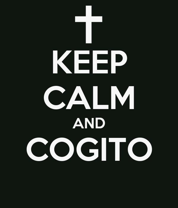 KEEP CALM AND COGITO
