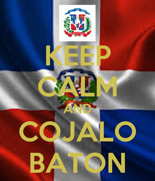 KEEP CALM AND COJALO BATON