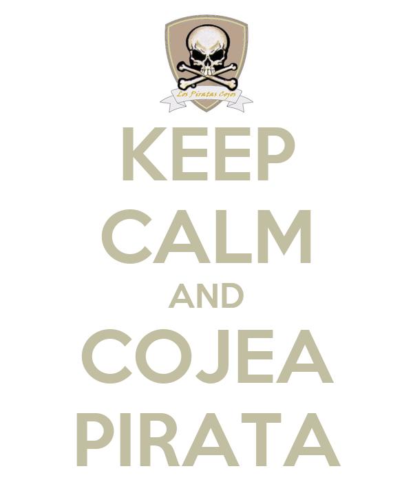 KEEP CALM AND COJEA PIRATA
