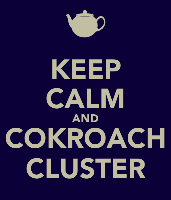 KEEP CALM AND COKROACH CLUSTER