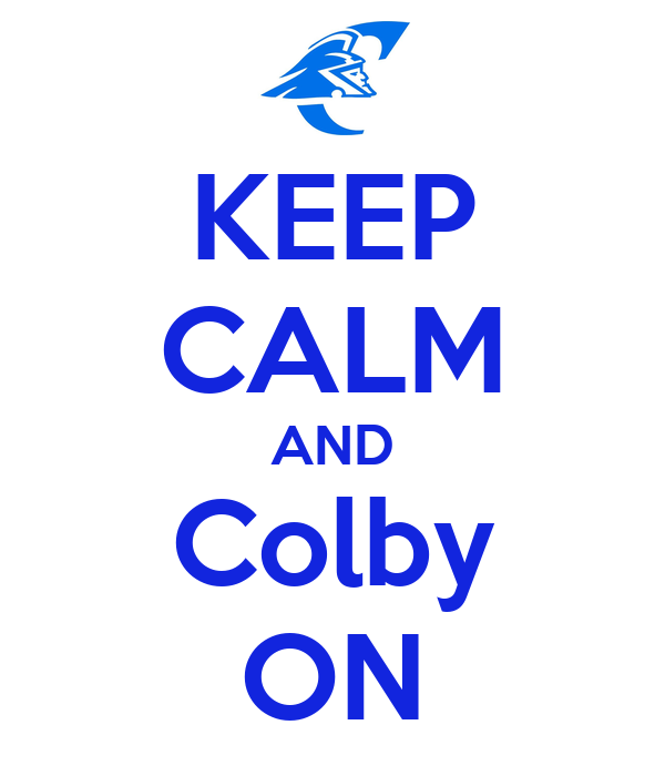 KEEP CALM AND Colby ON