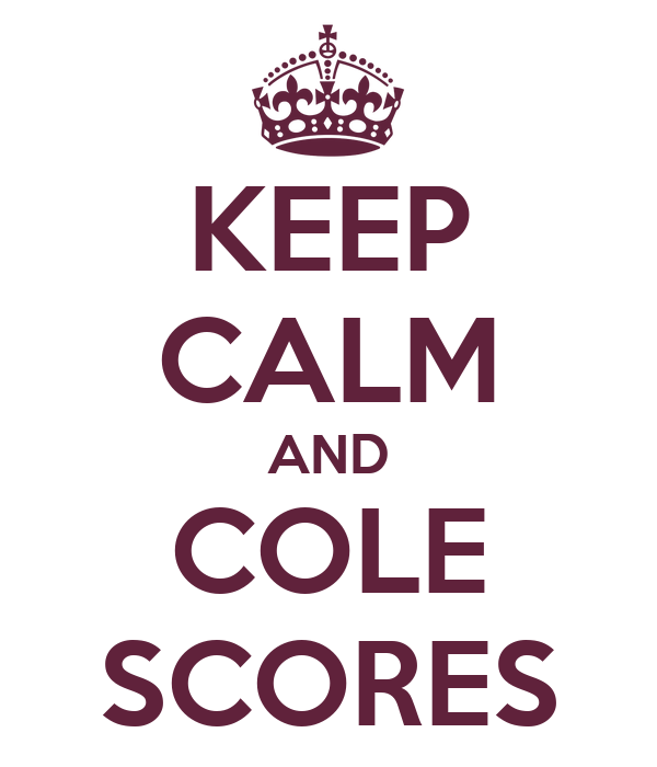 KEEP CALM AND COLE SCORES