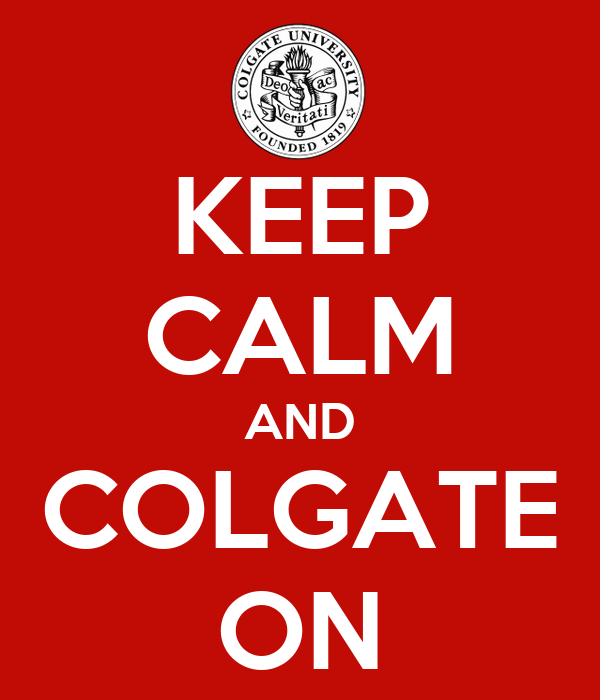 KEEP CALM AND COLGATE ON