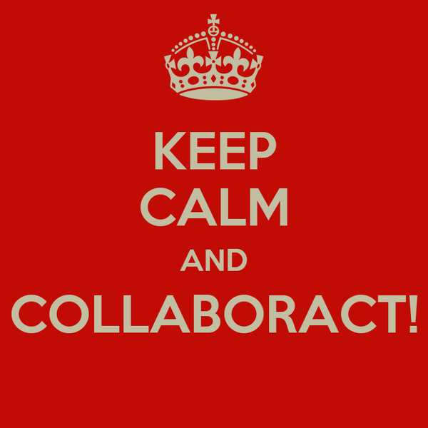 KEEP CALM AND COLLABORACT!