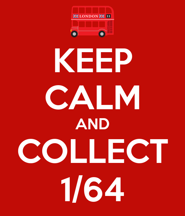 KEEP CALM AND COLLECT 1/64