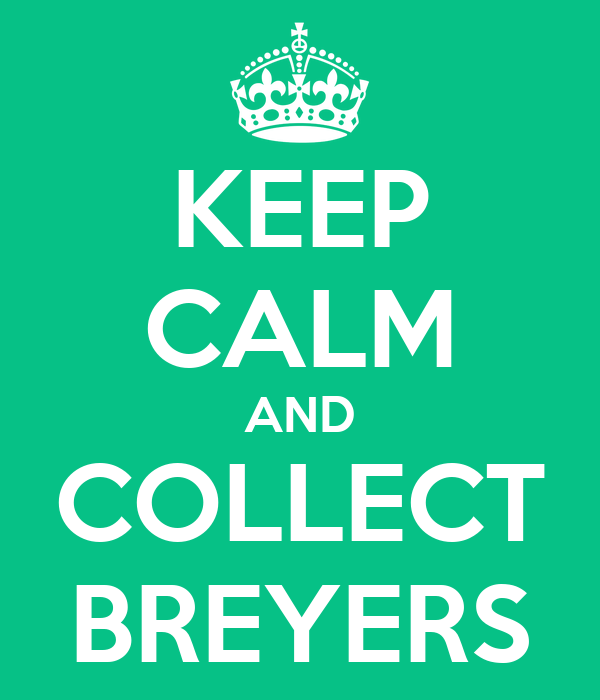 KEEP CALM AND COLLECT BREYERS