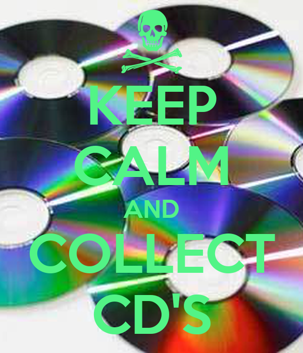 KEEP CALM AND COLLECT CD'S