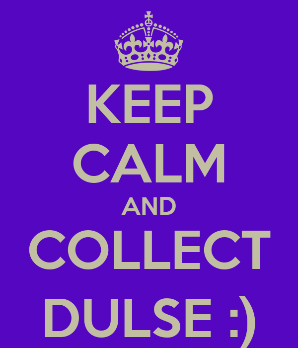 KEEP CALM AND COLLECT DULSE :)