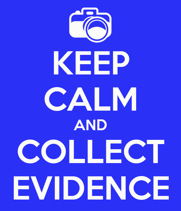 KEEP CALM AND COLLECT EVIDENCE